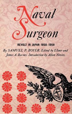 Naval Surgeon Revolt in Japan 1868-1869 by Samuel Pellman Boyer