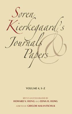 Soren Kierkegaard's Journals and Papers, Volume 4 S-Z by Soren Kierkegaard, Howard V. Hong, Edna H. Hong
