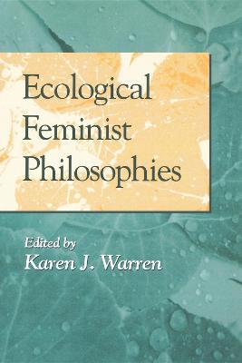 Ecological Feminist Philosophies by Karen Warren