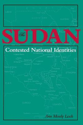 The Sudan-Contested National Identities by Ann Mosley Lesch