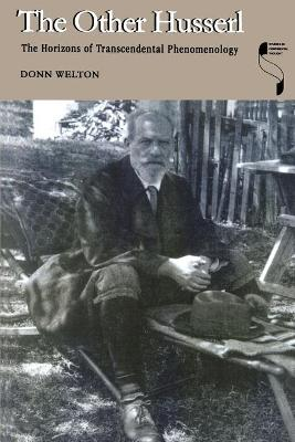 The Other Husserl The Horizons of Transcendental Phenomenology by Donn Welton
