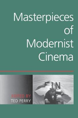 Masterpieces of Modernist Cinema by Ted Perry