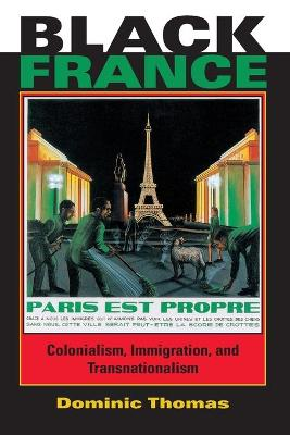 Black France Colonialism, Immigration, and Transnationalism by Dominic Thomas