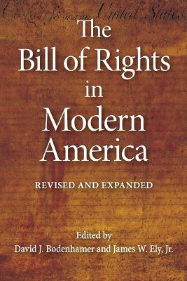 The Bill of Rights in Modern America Revised and Expanded by David J. Bodenhamer