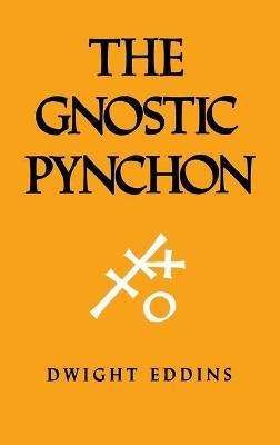 The Gnostic Pynchon by Dwight Eddins