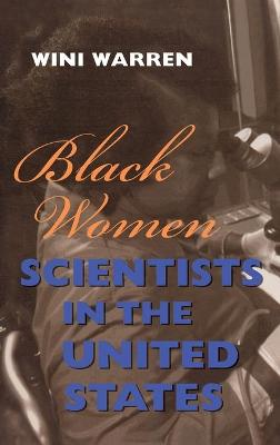 Black Women Scientists in the United States by Winifred Warren