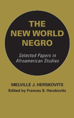 The New World Negro by Frances S. Herskovits