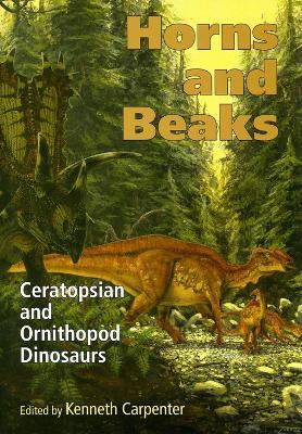 Horns and Beaks Ceratopsian and Ornithopod Dinosaurs by