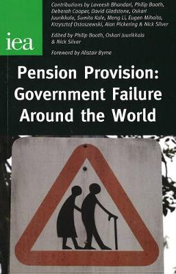 Pension Provision Government Failure Around the World by Philip Booth