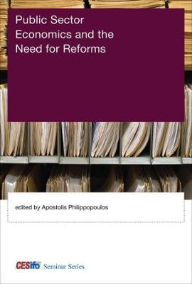 Public Sector Economics and the Need for Reforms by Apostolis (Athens University of Economics and Business) Philippopoulos