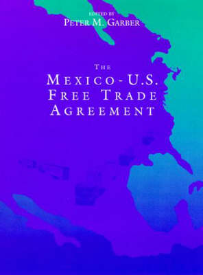 The Mexico-U.S. Free Trade Agreement by Peter Garber