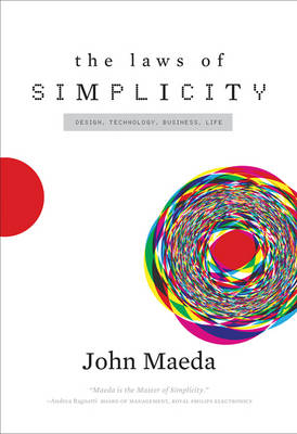 The Laws of Simplicity by John (Global Head, Computational Design and Inclusion, Automattic, Inc.) Maeda