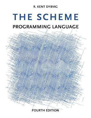 The Scheme Programming Language by R.Kent Dybvig