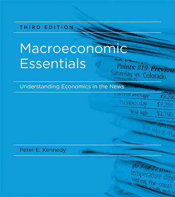 Macroeconomic Essentials Understanding Economics in the News by Peter E. Kennedy