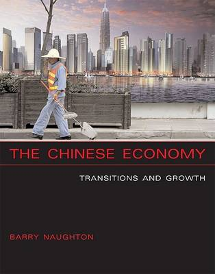 The Chinese Economy Transitions and Growth by Barry J. (Professor of Chinese Economy; & Sokwanlok Chair of Chinese International Affairs, University of California, Naughton