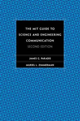 The MIT Guide to Science and Engineering Communication by James (Massachusetts Institute of Technology) Paradis, Muriel Zimmerman