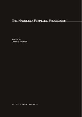 The Massively Parallel Processor by Jerry L. Potter