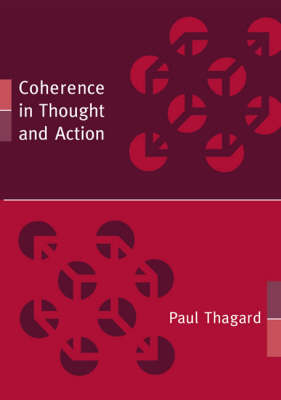 Coherence in Thought and Action by Paul (Professor, University of Waterloo) Thagard