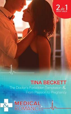 The Doctor's Forbidden Temptation The Doctor's Forbidden Temptation (Hot Brazilian Docs!, Book 3) / from Passion to Pregnancy (Hot Brazilian Docs!, Book 4) by Tina Beckett