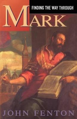 Finding the Way Through Mark by John Fenton