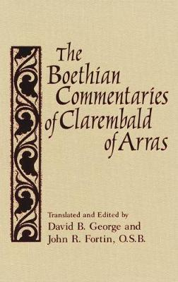 The Boethian Commentaries of Clarembald of Arras by John R. Fortin