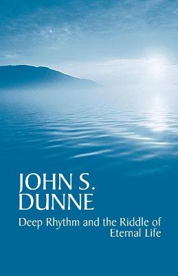Deep Rhythm and the Riddle of Eternal Life by
