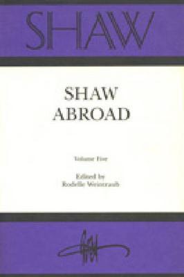 Shaw Shaw Abroad The Annual of Bernard Shaw Studies by Rodelle Weintraub