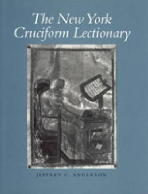 The New York Cruciform Lectionary by Jeffrey C. Anderson