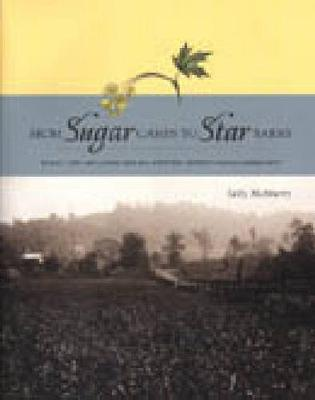 From Sugar Camps to Star Barns Rural Life and Landscape in a Western Pennsylvania Community by Sally Ann McMurry