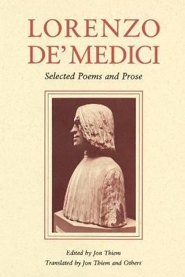 Lorenzo de' Medici Selected Poems and Prose by Jon Thiem