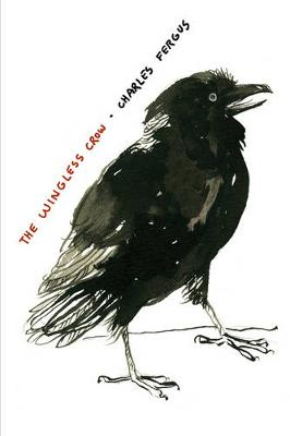 The Wingless Crow by Charles Fergus