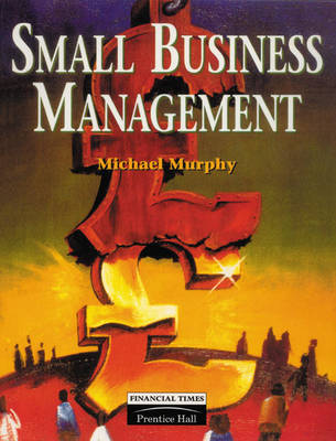 Small Business Management by Michael Murphy