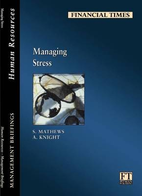 Managing Stress by S. Matthews, A. Knight