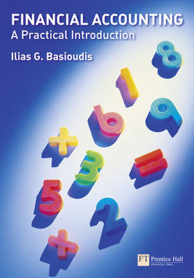 Financial Accounting: A Practical Introduction by Ilias Basioudis