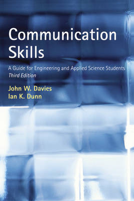 Communication Skills A Guide for Engineering and Applied Science Students by John W. Davies