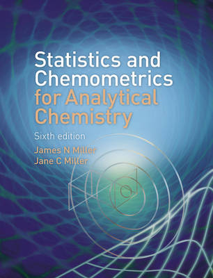 Statistics and Chemometrics for Analytical Chemistry by James Miller, Jane C Miller