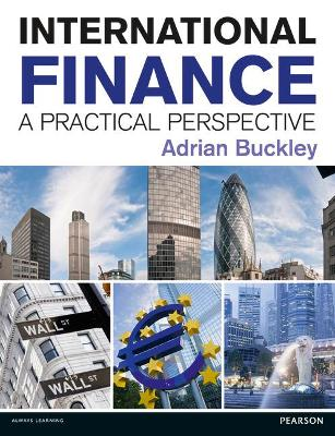 International Finance; A practical perspective by Adrian Buckley