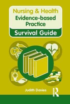 Nursing & Health Survival Guide: Evidence-based Practice by Judith Davies