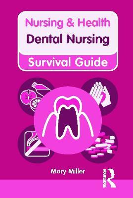 Nursing & Health Survival Guide: Dental Nursing by Mary Miller
