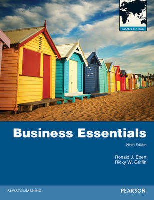 Business Essentials: Global Edition by Ronald Ebert, Ricky Griffin
