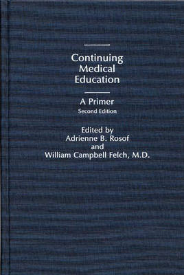 Continuing Medical Education A Primer by Hal Nieburg
