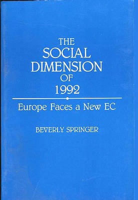 Social Dimension of 1992 Europe Faces a New EC by Beverly Springer