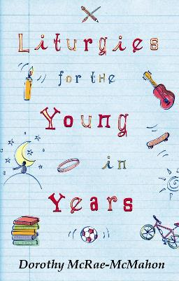 Liturgies for the Young in Years by Dorothy McRae-McMahon