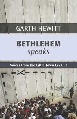Bethlehem Speaks Voices from the Little Town Cry Out by Garth Hewitt