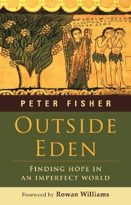 Outside Eden Finding Hope in an Imperfect World by