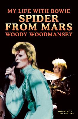 Spider from Mars My Life with Bowie by Woody Woodmansey