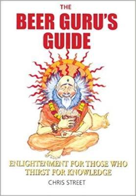 The Beer Guru's Guide by C E Street