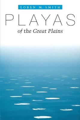 Playas of the Great Plains by Loren M. Smith