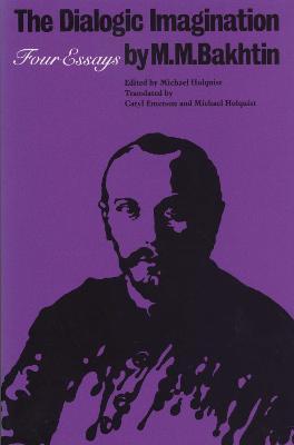 The Dialogic Imagination Four Essays by M. M. Bakhtin