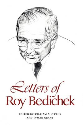 Letters of Roy Bedichek by William A. Owens